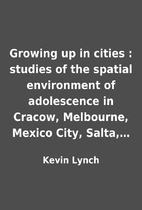 Growing up in cities : studies of the…