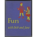 Fun with Dick and Jane by William S. Gray