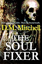 The Soul Fixer by D.M. Mitchell
