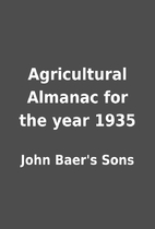 Agricultural Almanac for the year 1935 by…