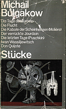 Stücke (Die Tage der Turbins, Die Flucht,…