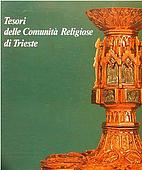 Tesori delle comunità religiose di Trieste…