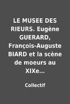 LE MUSEE DES RIEURS. Eugène GUERARD,…