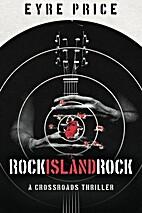 Rock Island Rock (A Crossroads Thriller Book…