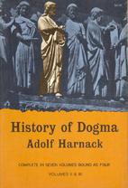 History of dogma by Adolf von Harnack