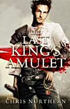 The Last King's Amulet by Chris Northern