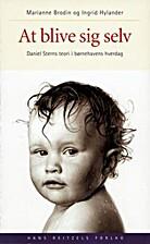 Att bli sig själv : Daniel Sterns teori i…