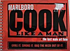 Cook Like A Man by Philip Morris USA