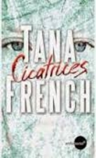Cicatrices by Tana French