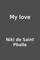 My love by Niki de Saint Phalle