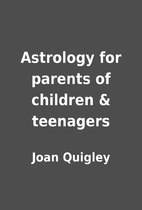 Astrology for parents of children &…