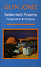 Selected Poems, Fragments and Fictions by…