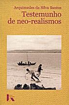 Testemunho de Neo-Realismos by Arquimedes da…