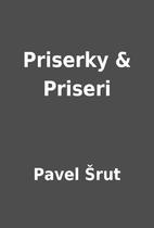 Priserky & Priseri by Pavel Šrut