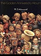 M.I. Hummel: The Golden Anniversary Album by…