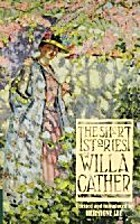 The Short Stories of Willa Cather by Willa…
