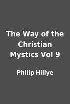The Way of the Christian Mystics Vol 9 by…