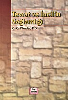 Tevrat ve Incil'in Saglamligi by C. G.…