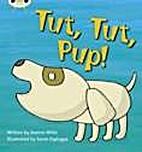Tut, Tut, Pup! by Jeanne Willis