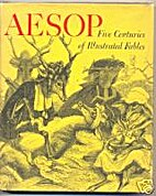 Aesop: Five Centuries of Illustrated Fables…