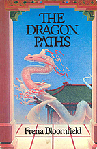 Dragon Paths by Frena Bloomfield