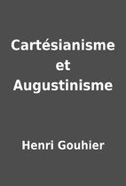 Cartésianisme et Augustinisme by Henri…