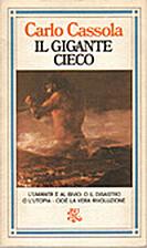 Il gigante cieco by Carlo Cassola