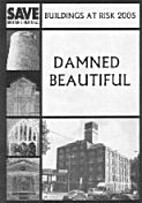 Damned Beautiful 2005: The Buildings at Risk…