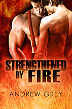 Strengthened By Fire (By Fire Series) by…