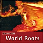 Rough Guide to World Roots by Rough Guide