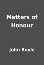 Matters of Honour by John Boyle