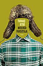 Mielensäpahoittaja by Tuomas Kyrö
