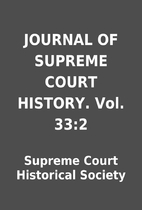 JOURNAL OF SUPREME COURT HISTORY. Vol. 33:2…