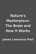 Nature's Masterpiece: The Brain and How It…