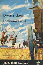 Dwars door indianenland by Rowland Walker