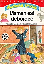 Maman est débordée by Claude Clement