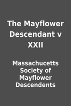 The Mayflower Descendant v XXII by…