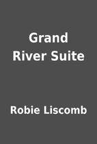 Grand River Suite by Robie Liscomb