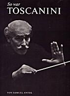 So war Toscanini by Samuel Antek