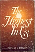 The highest in us by Truman G. Madsen