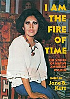 I Am the Fire of Time: The Voices of Native…