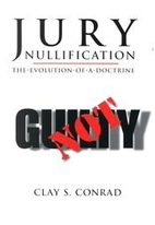 Jury Nullification: The Evolution of a…