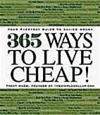 365 Ways to Live Cheap: Your Everyday Guide…