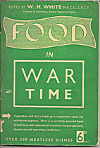 Food in War Time by W H White