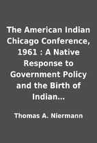 The American Indian Chicago Conference, 1961…