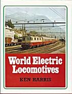 World Electric Locomotives by Kenneth Harris