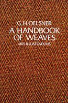 A Handbook of Weaves by G. H. Oelsner