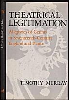 Theatrical Legitimation : Allegories of…