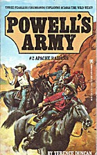 Apache Raiders (Powells Army) by Terence…