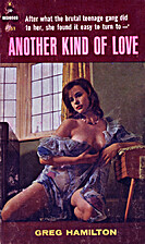 ANOTHER KIND OF LOVE by Greg Hamilton